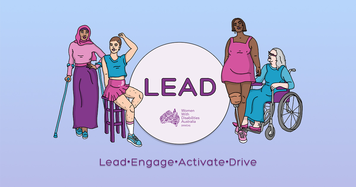 Light purple circle with the Heading LEAD, underneath the circle is the words Lead, Engage, Activate, Drive. The words are surrounded by four illustrations of women with different disabilities, different ages and races. the background is a gradient from light blue to light purple