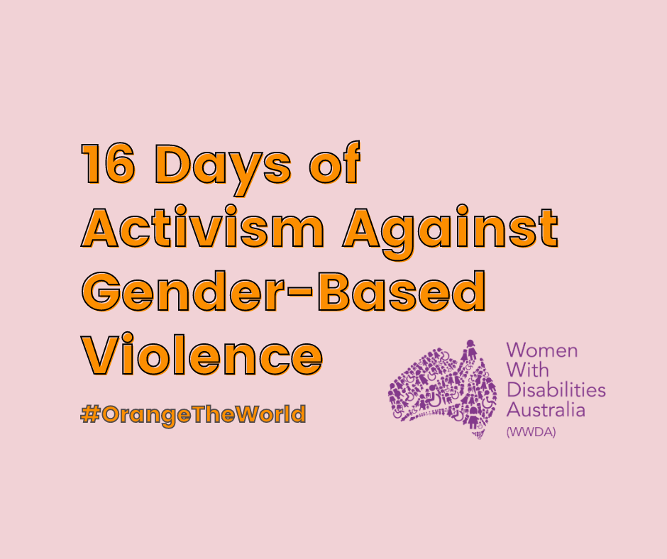 Light pink background with orange text '16 days of Activism against gender-based violence. #OrangeTheWorld with the WWDA logo in the bottom right corner