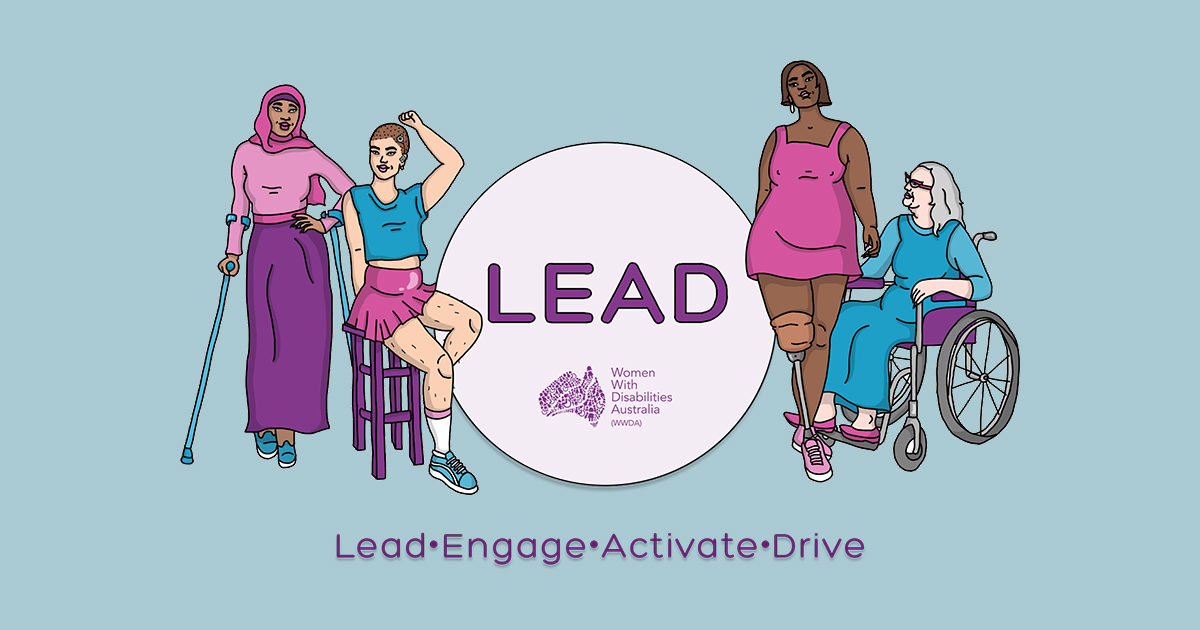 Light purple circle with the Heading LEAD, underneath the circle is the words Lead, Engage, Activate, Drive. The words are surrounded by four illustrations of women with different disabilities, different ages and races. the background is light blue