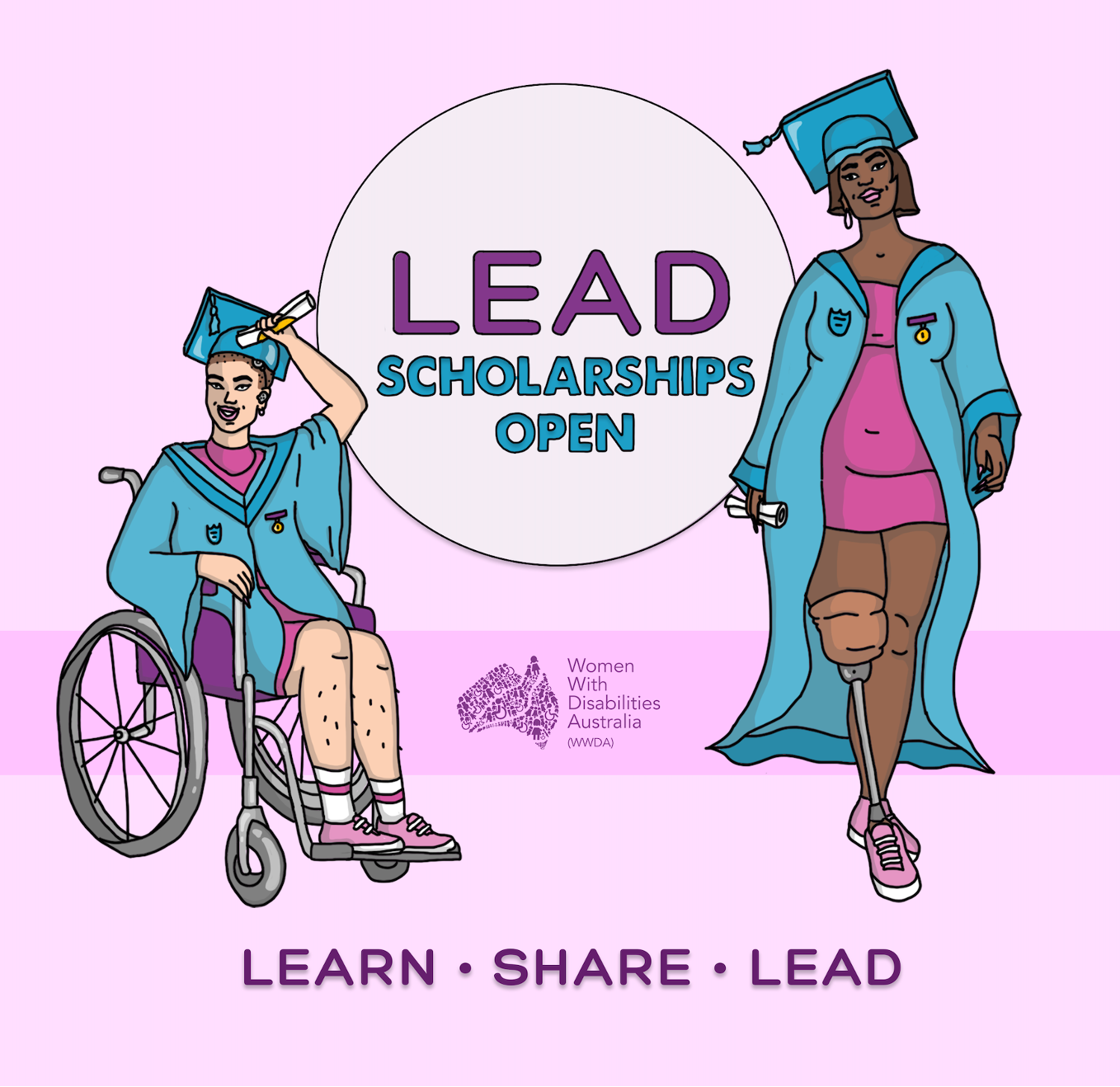 [Image: bright pink background. In the middle is the WWDA LEAD Scholarships logo with an illustration of two women wearing graduation gowns and hats, representing disability and diversity. Text reads: 'LEAD Scholarship Open']