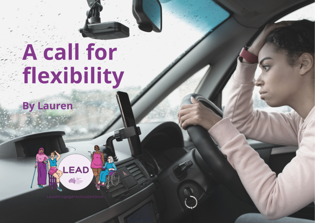 A photo of a women driving a car, but leaning on the steering wheel stressed. Purple text reads A call for flexibility By Lauren.
