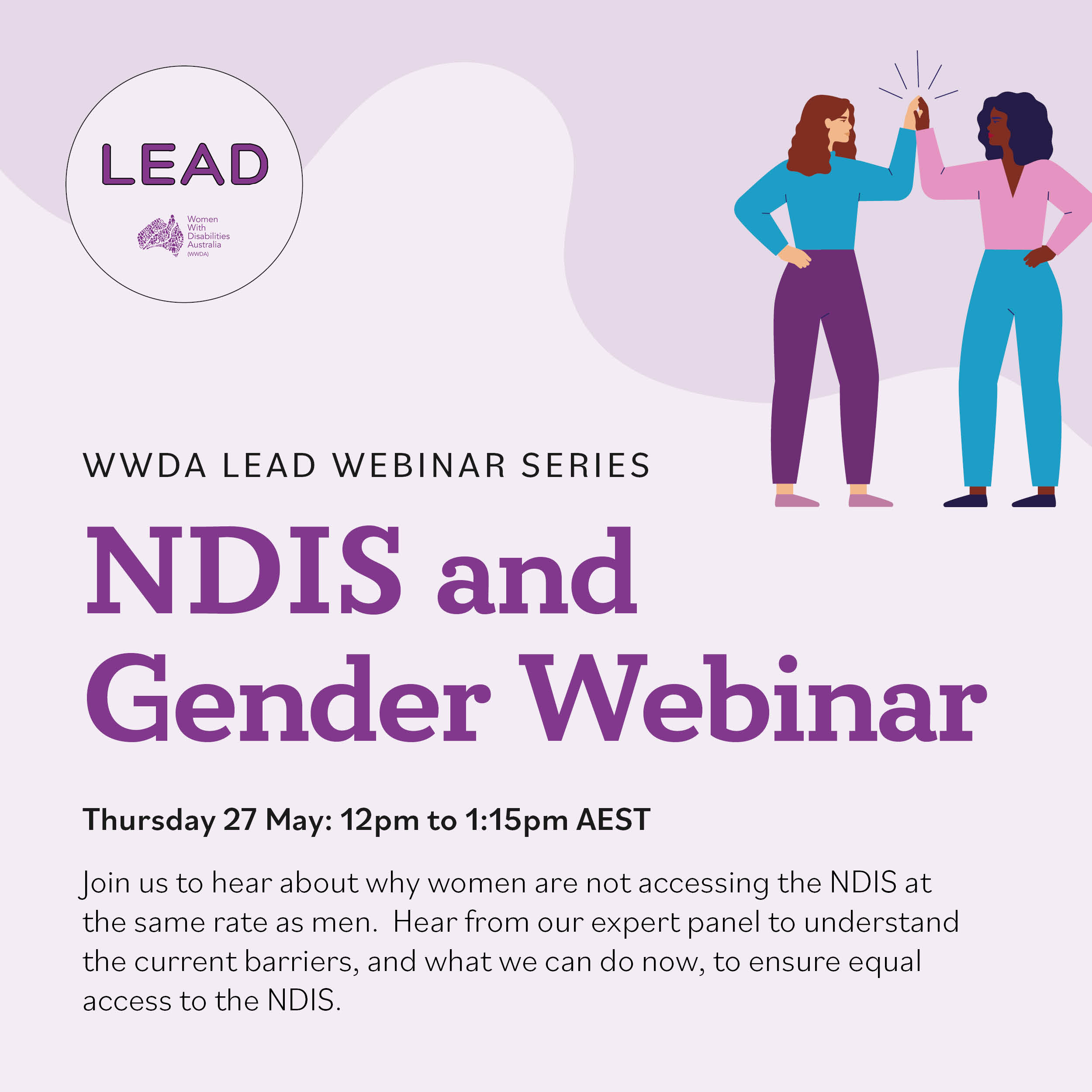 Light purple background, dark purple heading NDIS and Gender Webinar. Includes an illustration of two women giving each other a high 5.