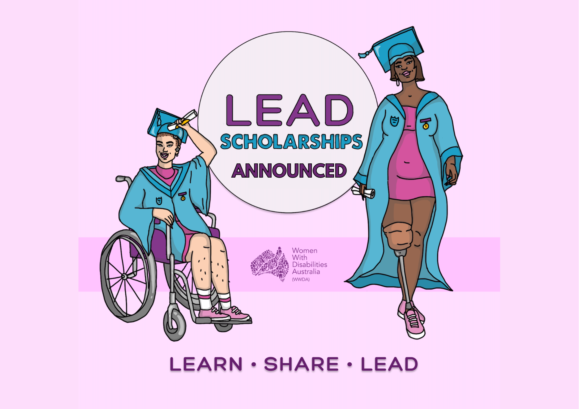 Bright pink background, LEAD Scholarships announced, an illustration of two women representing disability and diversity, wearing a graduation cap and gown.