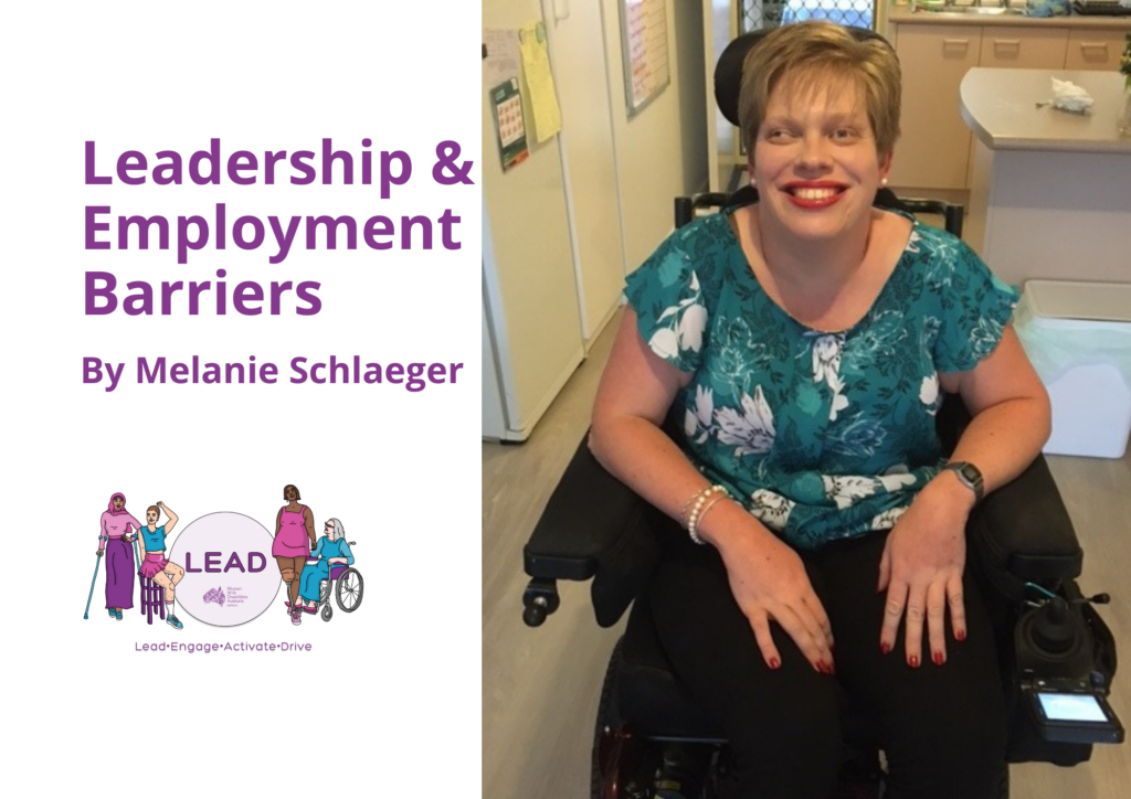 A photo of Melanie Schlaeger with short hair, red lipstick and a flowery blue top sitting in a wheelchairt. Over the top of the image is purple text that reads Leadership and employment barriers by Melanie Schlaeger.