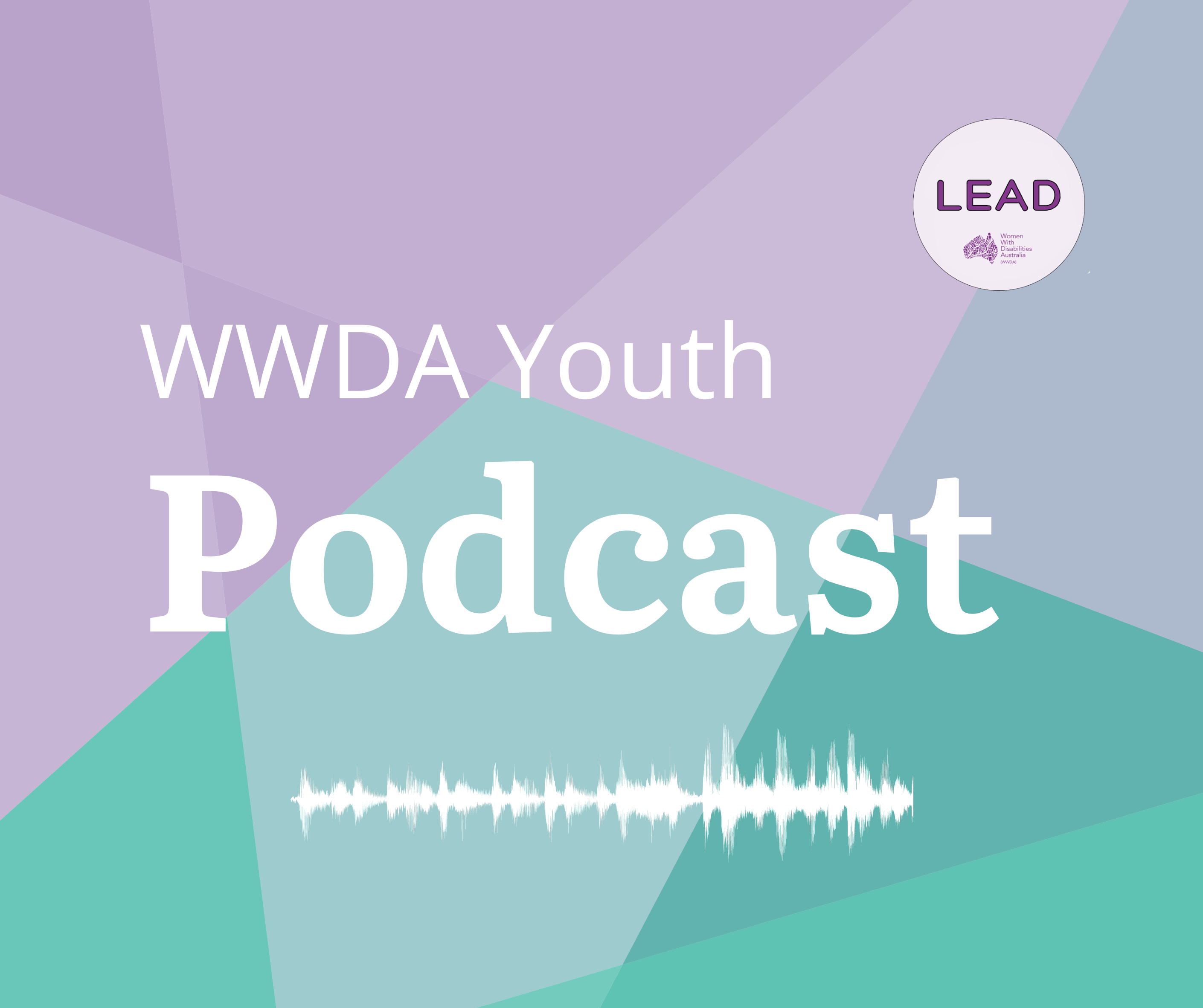 A geometric purple and green background with white text that reads WWDA Youth Podcast