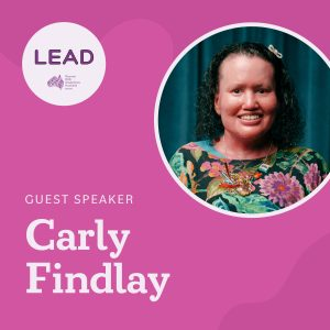 """Bright pink square tile with a round purple LEAD logo, and a circle insert of a woman with a red face, short curly hair with a small bow in it. She's wearing a bright floral top and a sparkly jeweled necklace. Text reads: """"Guest Speaker Carly Findlay""""."""