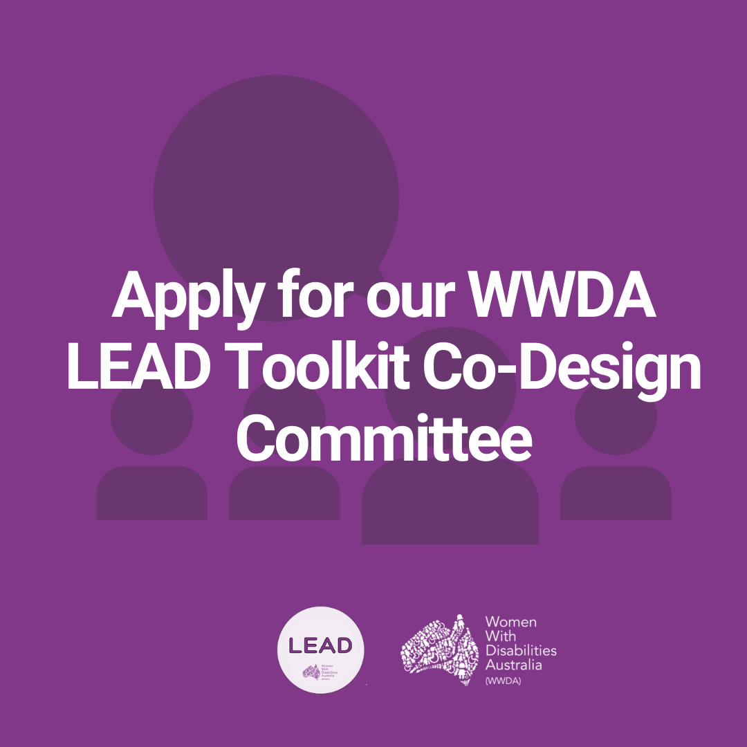purple background with an icn of four people and a speech bubble, overlaid with white text:'Apply for our WWDA LEAD toolkit co-design committee'
